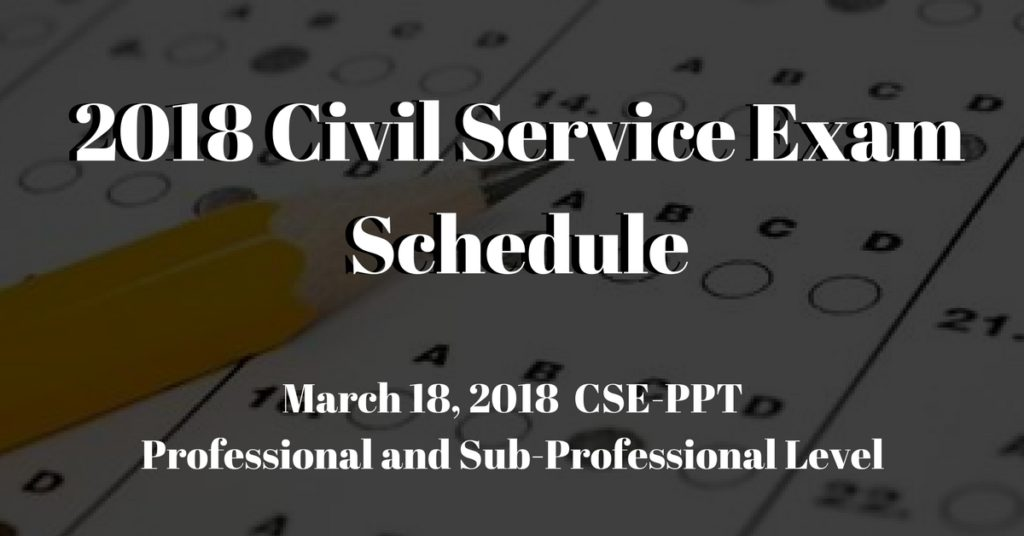 Civil Service Exam is set on March 18, 2018 First Batch of CSE-PPT